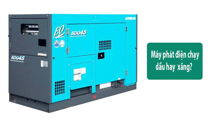 Nên mua máy  phát điện chạy dầu hay xăng